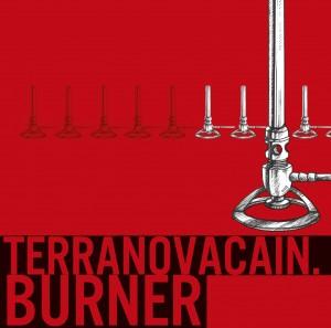 Terranovacain - Burner